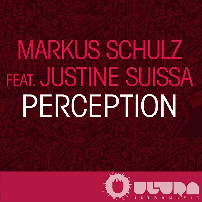 Perception (Original Mix) Markus Schulz feat. Justine Suissa