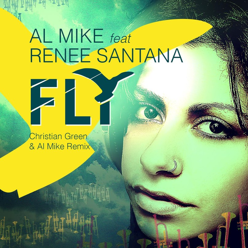Fly (Christian Green & Al Mike Radio Edit) Al Mike feat. Renee Santana