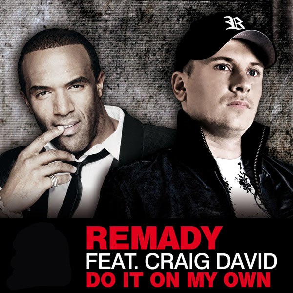 Do It On My Own (Radio Edit) Remady feat. Craig David