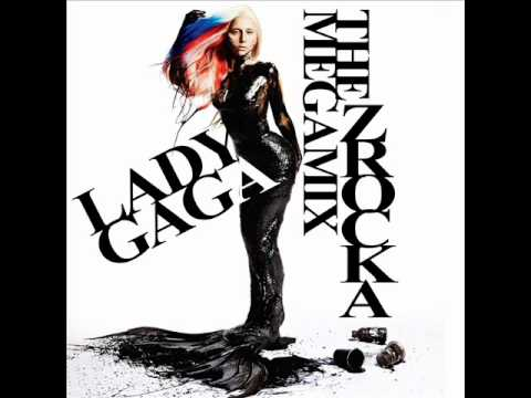 Lady GaGa - The ZRocka Megamix