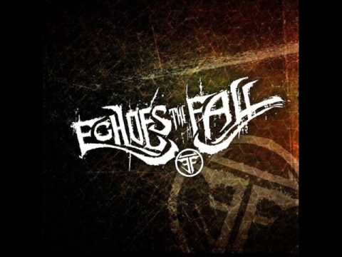 Echoes The Fall - Because Of You