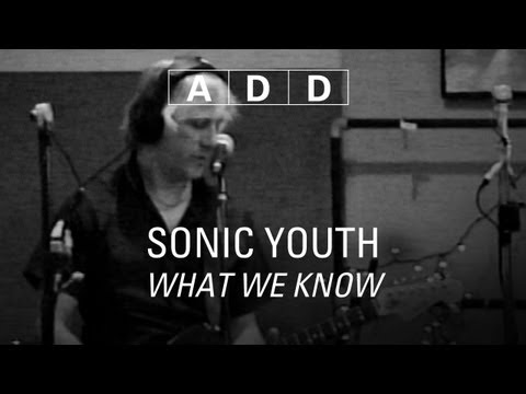 Sonic Youth - What We Know - A-D-D