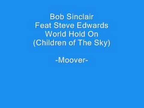 Bob Sinclair - World Hold On (Children of The Sky)