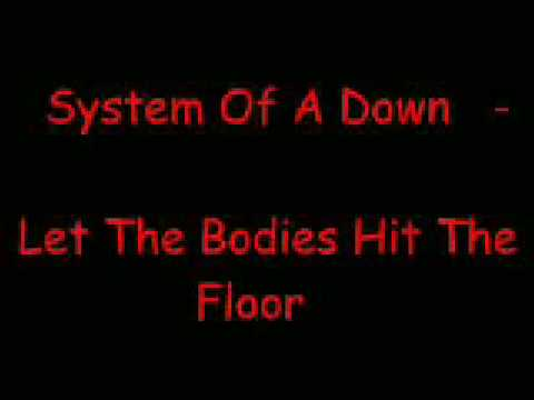 System Of A Down - Let The Bodies Hit The Floor