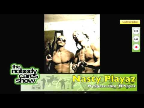 Nasty Playaz - Selfmade on Nobody Cares Show #167