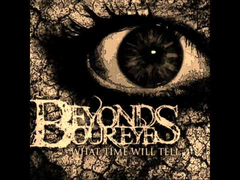 Beyond Our Eyes-All Or Nothing {QUALITY} (2011 New Song)