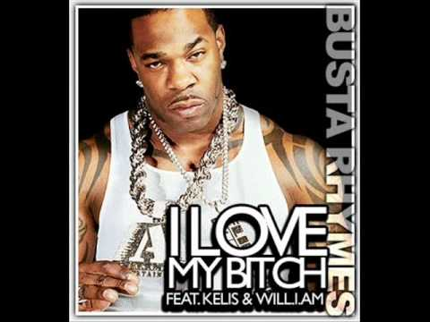 Busta Rhymes Ft Will I Am Ft Kelis - I Love My Bitch (Reggae remix)