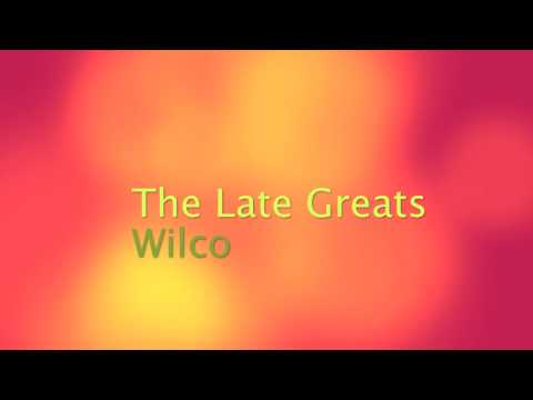 The Late Greats-Wilco