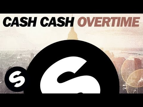 Cash Cash - Overtime (Original Mix)