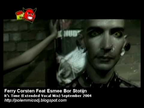 Ferry Corsten Feat Esmee Bor Stotijn - It's Time (Extended Vocal Mix) September 2004