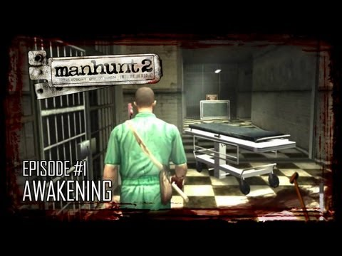 Manhunt 2 (Uncensored) - Episode 1 - Awakening