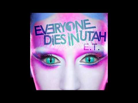 Everyone Dies In Utah - E.T. (Katy Perry Cover)
