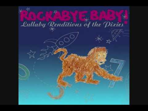 Rockabye Baby! - Lullaby Renditions of The Pixies - Where Is My Mind