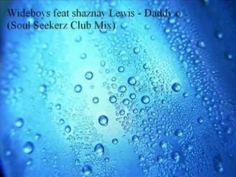 Wideboys feat shaznay Lewis - Daddy o (Soul Seekerz Club Mix