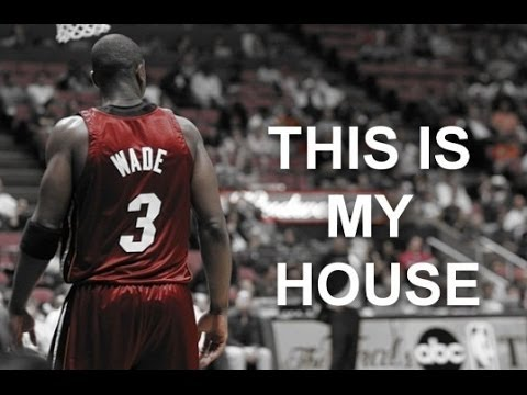 Dwyane Wade - This Is My House | HD