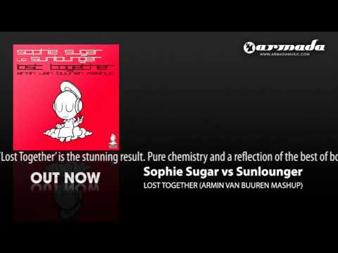 Sophie Sugar vs Sunlounger - Lost Together (Armin van Buuren Mash Up) (ARMD1074)