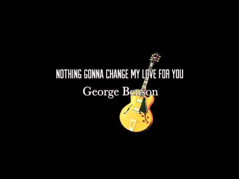 Nothings Gonna Change My Love For You - G. Benson [Instrumental Cover by phpdev67]