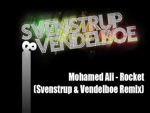 Mohamed Ali - Rocket (Svenstrup & Vendelboe Remix)