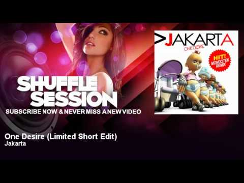 Jakarta - One Desire - Limited Short Edit - ShuffleSession