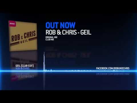 Rob & Chris - Geil (Club Edit) FULL HD