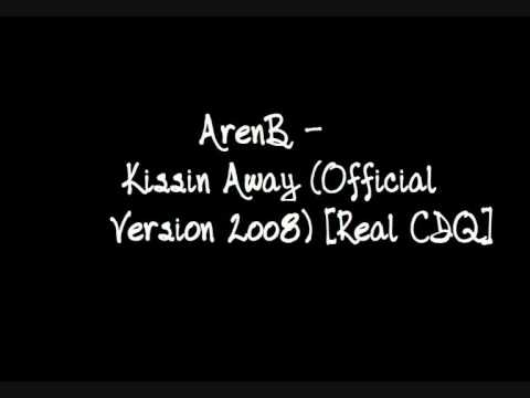 ArenB - Kissin Away (Official Version 2oo8) [Real CDQ].wmv