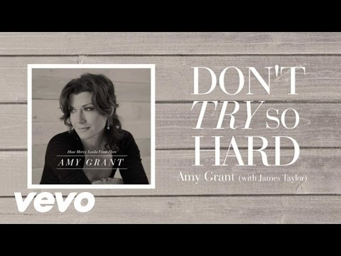 Amy Grant - Don't Try So Hard (Lyric Video) ft. James Taylor