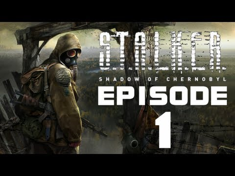 S.T.A.L.K.E.R.: Shadow Of Chernobyl - Episode #1
