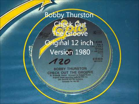 Bobby Thurston - Check Out The Groove Original 12 inch Version 1980