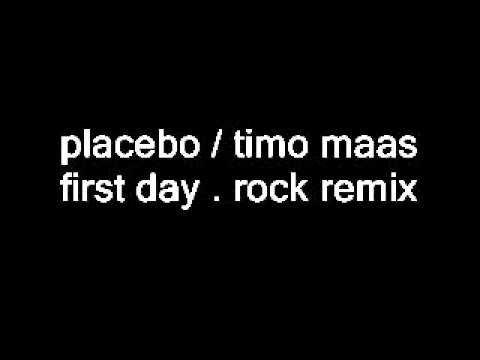 placebo - timo maas / first day rock remix