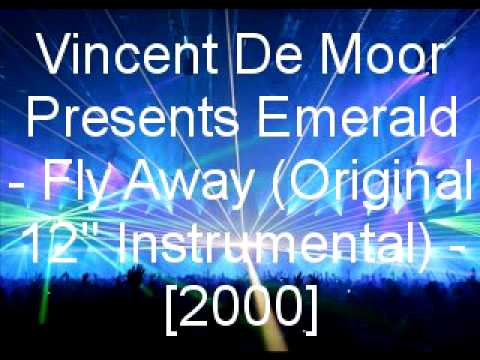 Vincent De Moor Presents Emerald - Fly Away (Original 12'' Instrumental)