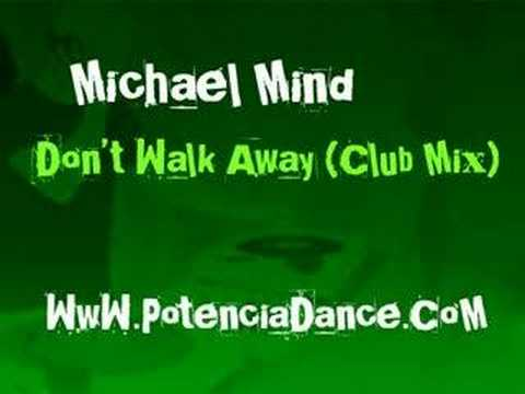 Michael Mind - Don't Walk Away (Club Mix)