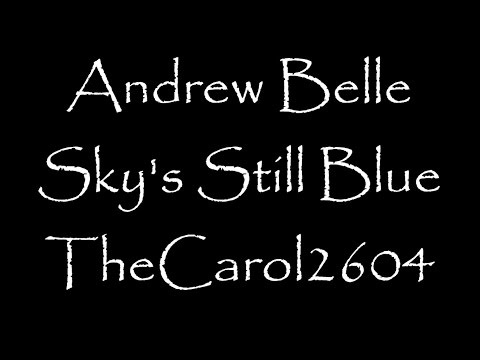 Andrew Belle - Sky's Still Blue (lyrics)