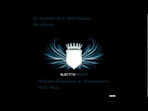 DJ Antoine feat. Beat Shakers - Ma Cherie (Electro Elephants vs. Houseshaker 'Sax' Mix)