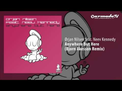 Ørjan Nilsen feat. Neev Kennedy - Anywhere But Here (Bjorn Akesson Remix)