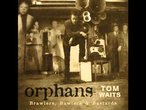 Tom Waits-Take Care of all my Children