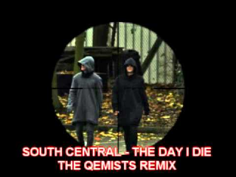 South Central -The Day I Die -The Qemists Remix