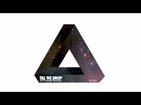 Till We Drop - It's Been Awhile (The Summer Triangle)