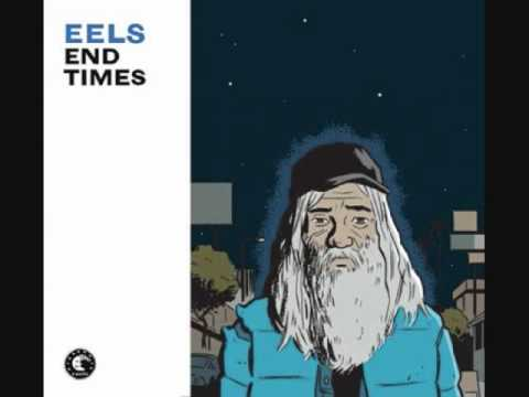 Eels - End Times - 05 - A line in the dirt